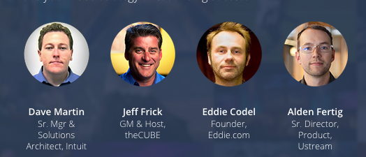 Ustream CEO Brad Hunstable will moderate a panel of broadcasting experts.