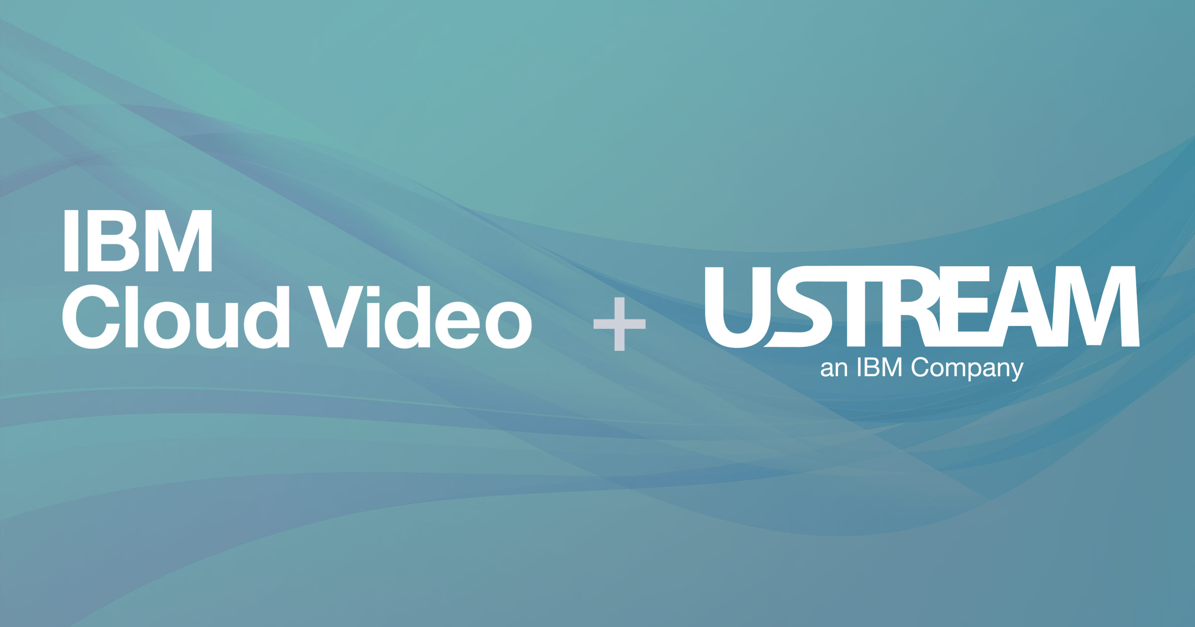 The Future of Streaming Video with IBM Cloud Video & Ustream