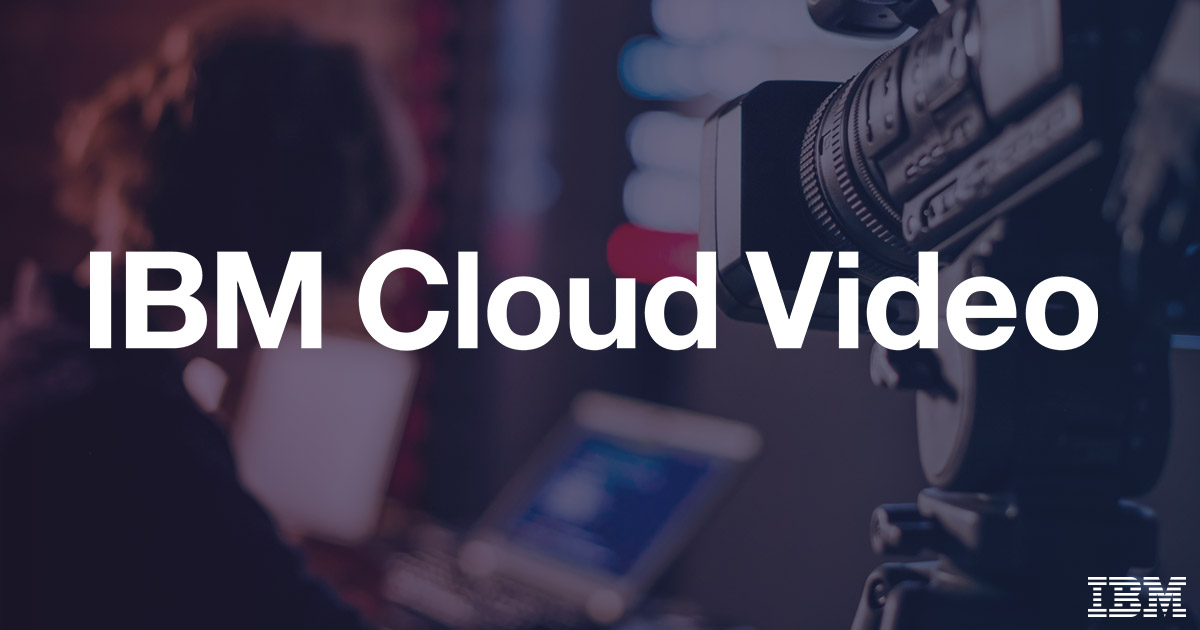 Ustream is IBM Cloud Video