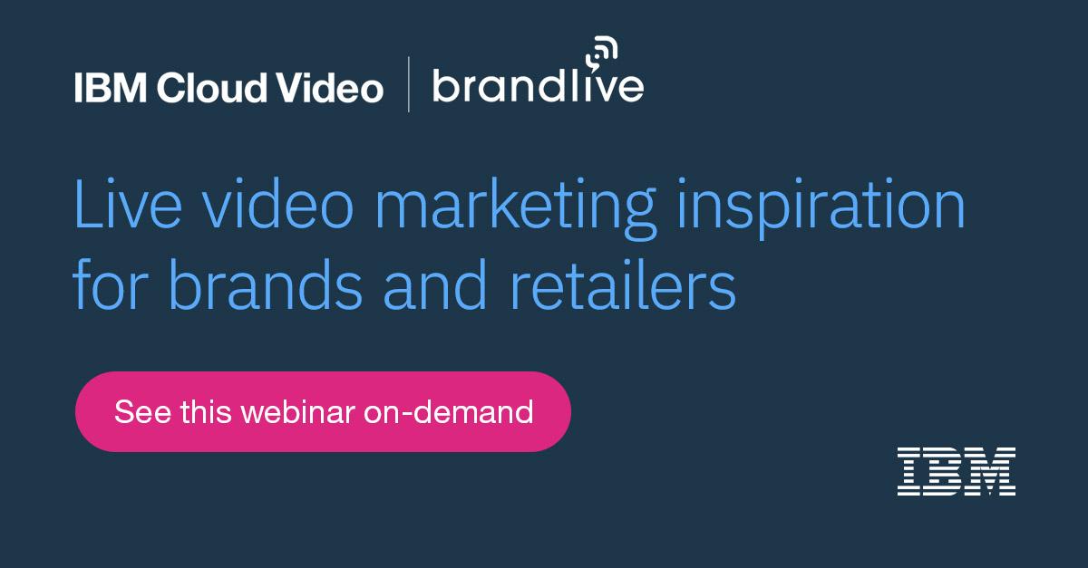 Brandlive Livestreamed Events - see the webinar on retail marketing inspiration