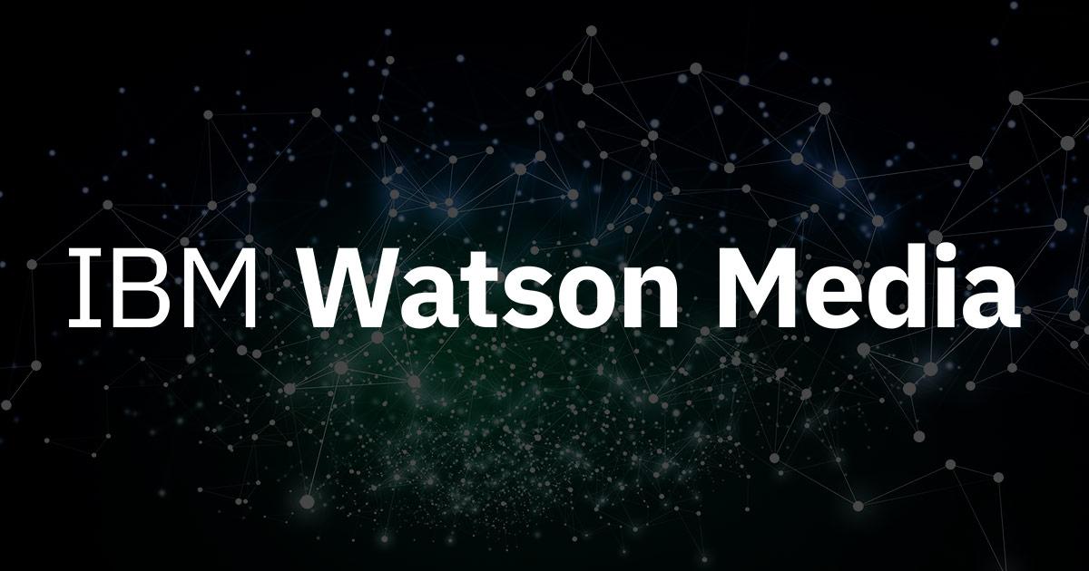 IBM Cloud Video is IBM Watson Media