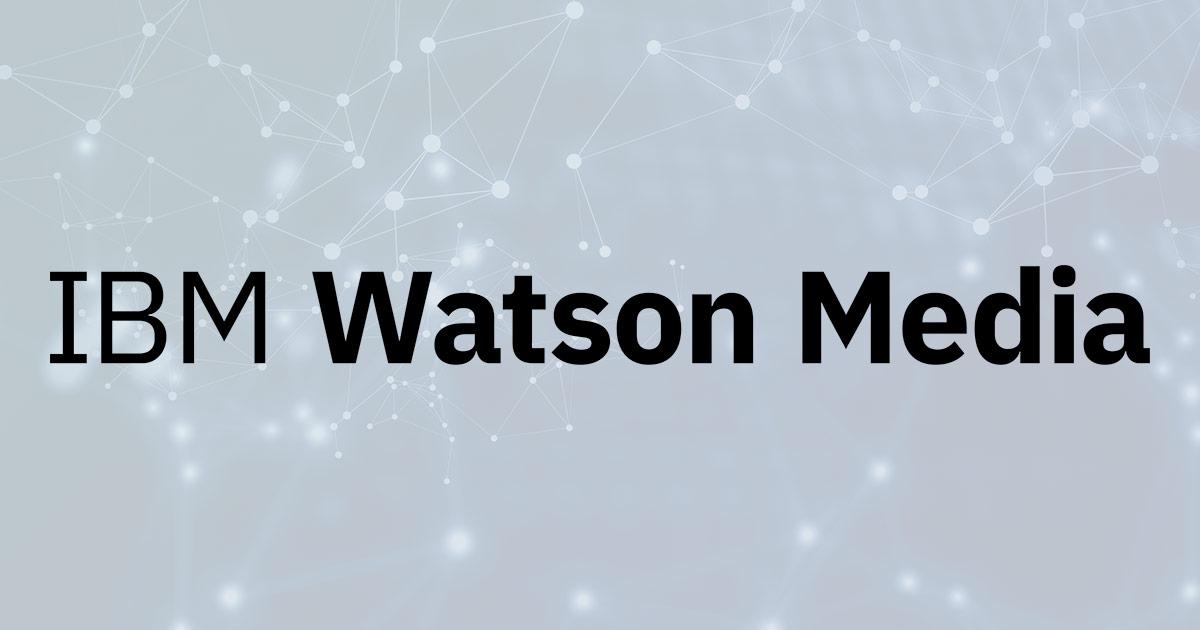 History of IBM Watson Media