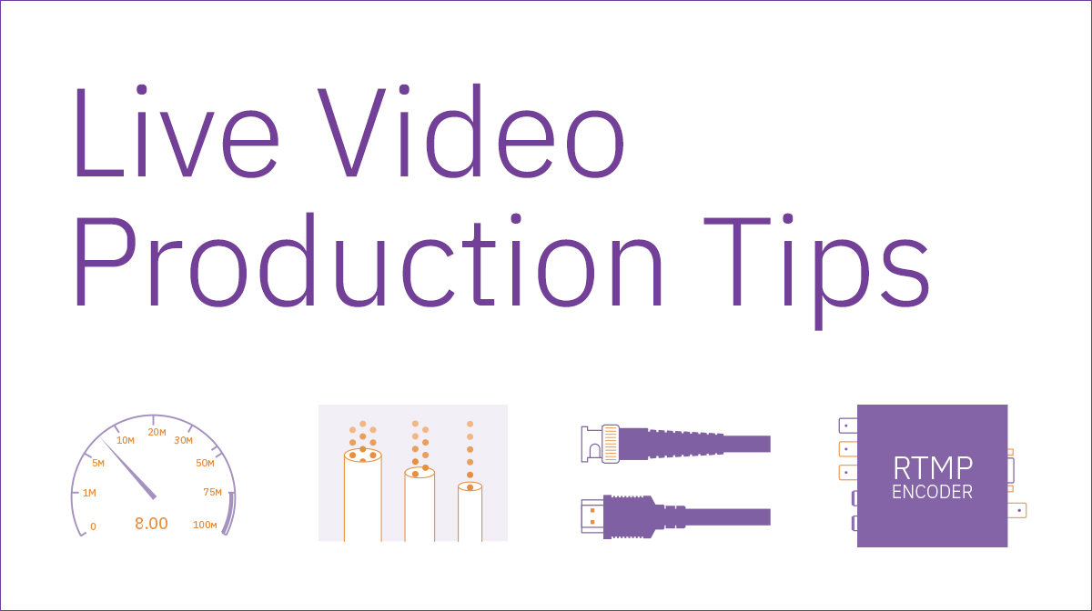 5 Pro Tips for Live Video Production