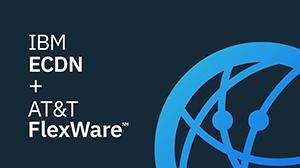 IBM ECDN + AT&T FlexWare Datasheet
