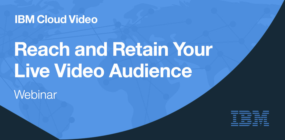 Reach and Retain Your Live Video Audience