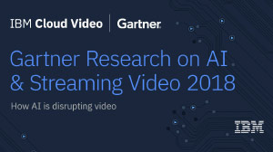 Gartner Research: AI & Streaming Video