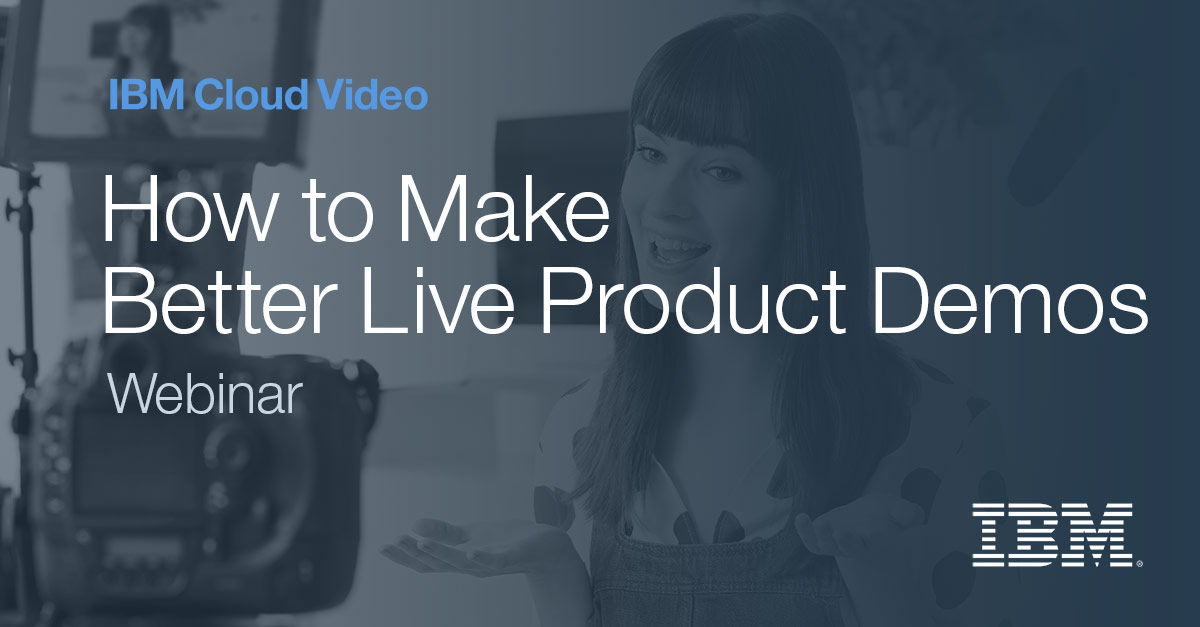 How to Make Better Live Product Demo Videos