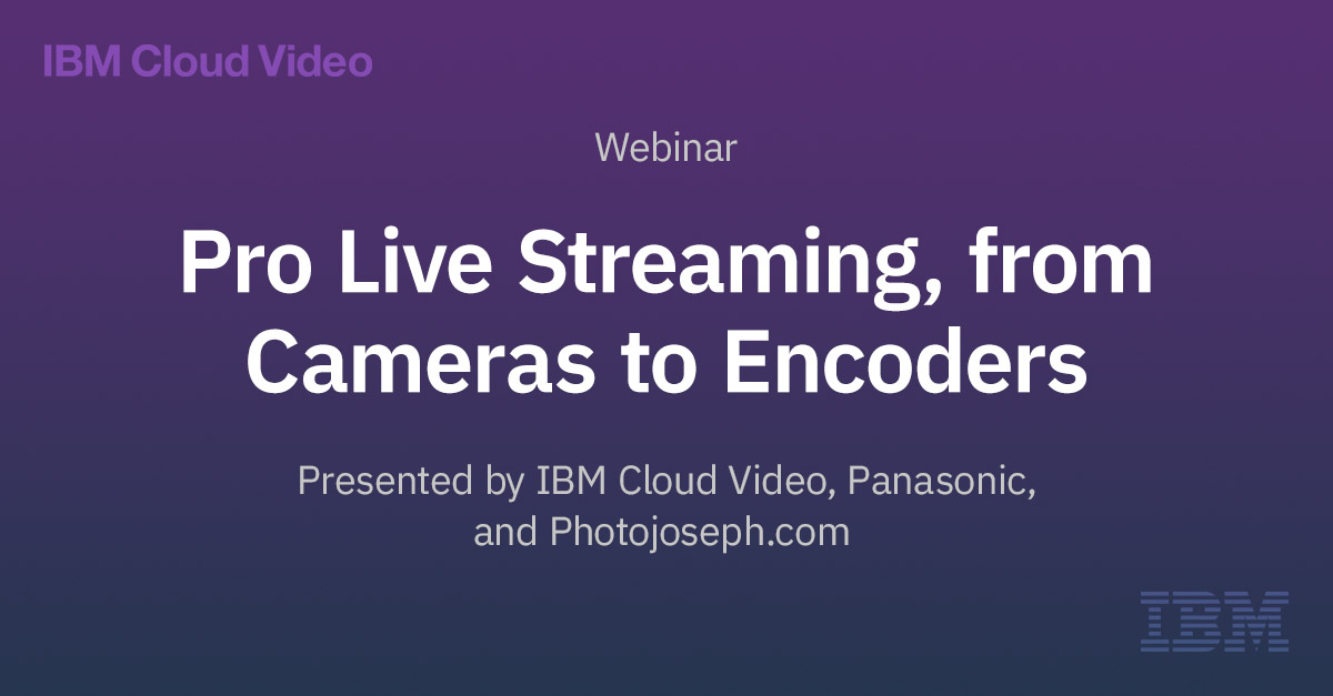 Pro Live Streaming Tips, from Cameras to Encoders