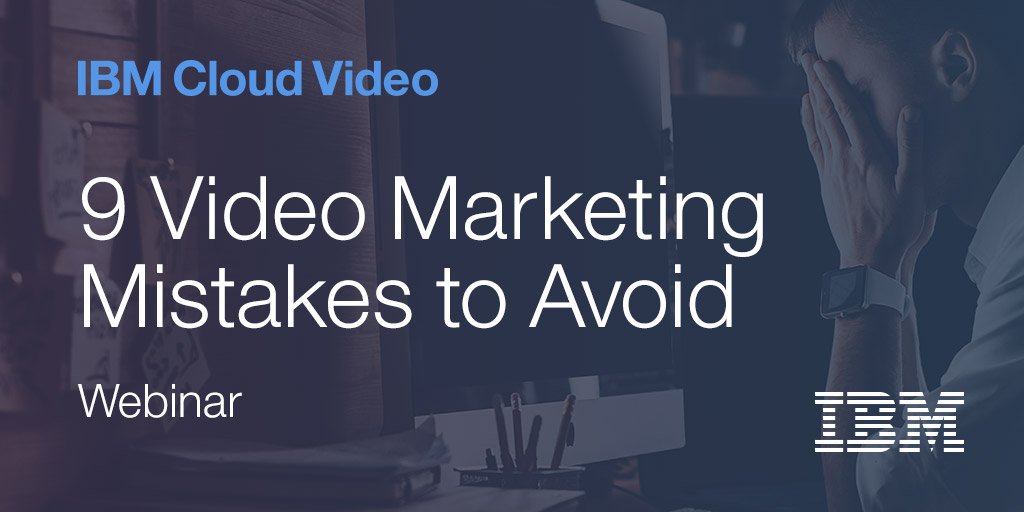 9 Video Marketing Mistakes to Avoid